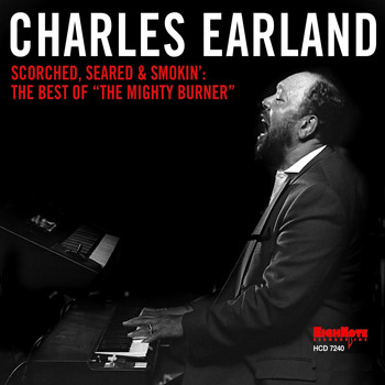 "Charles Earland / - Scorched, Seared and Smokin': The Best of ""The Mighty Burner"""