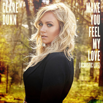 Clare Dunn - Make You Feel My Love (Acoustic Live)