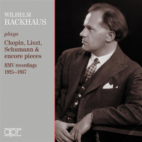 Wilhelm Backhaus - Chopin, Liszt, Schumann & Others: Piano Pieces