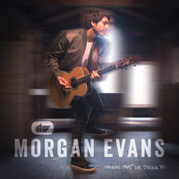 Morgan Evans - Things That We Drink To