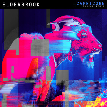 Elderbrook - Capricorn (Skream Remix)