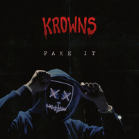 KROWNS - Fake It