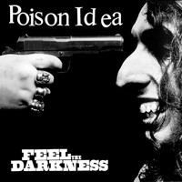 Poison Idea - Feel the Darkness (2018 Reissue) (Explicit)
