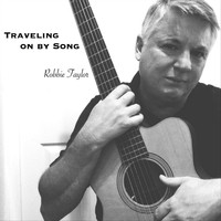 Robbie Taylor - Traveling on by Song