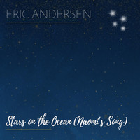 Eric Andersen - Stars on the Ocean (Naomi's Song)