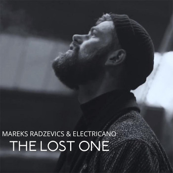 Mareks Radzevics & Electricano - The Lost One