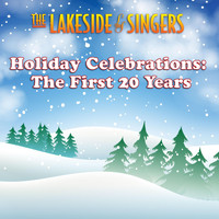 The Lakeside Singers - Holiday Celebrations: The First 20 Years