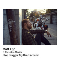 Matt Epp - Stop Draggin' My Heart Around (feat. Christina Martin)