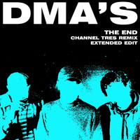 DMA's - The End (Channel Tres Remix Extended Edit)