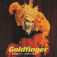 Goldfinger - Songs For Nightclubs