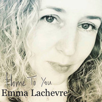 Emma Lachevre - Home To You