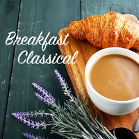 Various Artists - Breakfast Classical