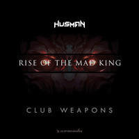 Husman - Rise Of The Mad King: Club Weapons