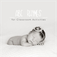 Lullaby Babies, Baby Sleep, Nursery Rhymes Music - #10 ABC Rhymes for Classroom Activities