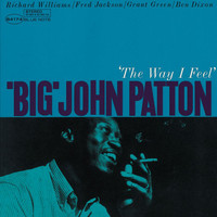 Big John Patton - 'The Way I Feel'