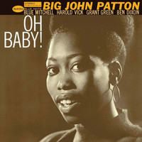 Big John Patton - Oh Baby!