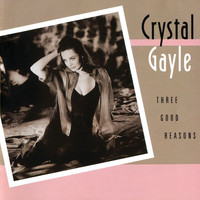 Crystal Gayle - Three Good Reasons