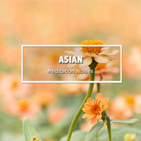 Avslappning Sound, entspannungsmusik, Entspannungsmusik Meer - #20 Asian Meditation Noises to Still the Mind