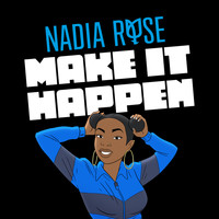 Nadia Rose - Make It Happen (Explicit)