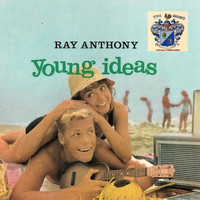 Ray Anthony - Young Ideas