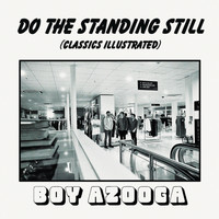 Boy Azooga - Do the Standing Still