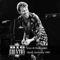 Big Country - Live at Rockpalast (Live, 1991 Bonn)