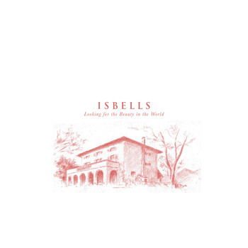 Isbells - Looking for the Beauty in the World