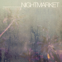 Night Market - Miles Alone - EP