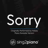 Sing2Piano - Sorry (Originally Performed by Halsey) (Piano Karaoke Version)