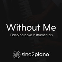 Sing2Piano - Without Me (Piano Karaoke Instrumentals)