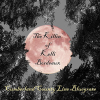 Cumberland County Line Bluegrass - The Killin' of Kelli Bordeaux