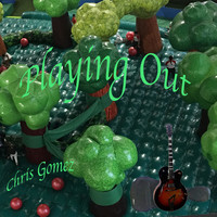 Chris Gomez - Playing Out