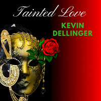 Kevin Dellinger - Tainted Love