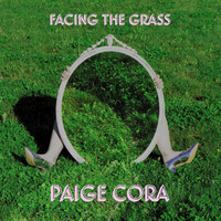 Paige Cora - Facing the Grass