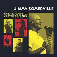 Jimmy Somerville - Jimmy Somerville: Live and Acoustic at Stella Polaris