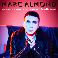 Marc Almond - Pleasure's Wherever You Are