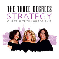 THE THREE DEGREES - Strategy: Our Tribute to Philadelphia