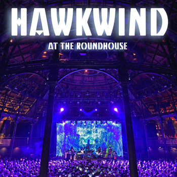 Hawkwind - Hawkwind Live at the Roundhouse