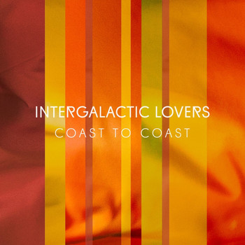 Intergalactic Lovers - Coast To Coast