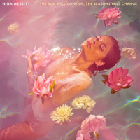 Nina Nesbitt - The Sun Will Come Up, The Seasons Will Change (Explicit)