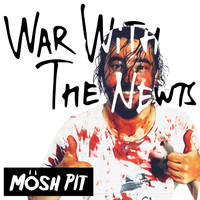 War with the Newts - Mösh Pit