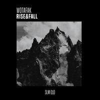 Wotafak - Rise & Fall