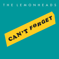 The Lemonheads - Can't Forget