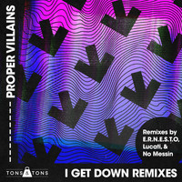Proper Villains - I Get Down Remix EP