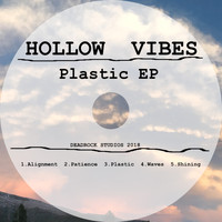 Hollow Vibes - Plastic