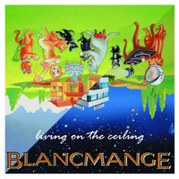 Blancmange - Living on the Ceiling