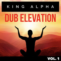 King Alpha - Dub Elevation Vol. 1