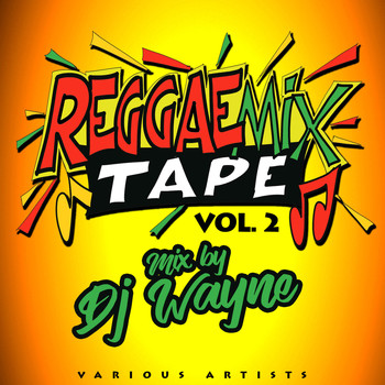 DJ Wayne - Reggae Mix Tape Vol.2 (Mixed by DJ Wayne)