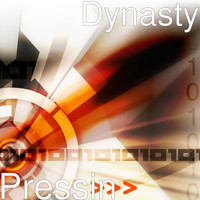 Dynasty - Pressin (Explicit)