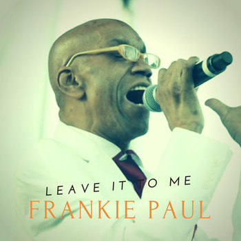 Frankie Paul - Leave It To Me